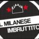 milanese imbruttito